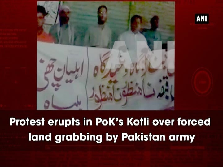 Protest erupts in PoK's Kotli over forced land grabbing by Pakistan army