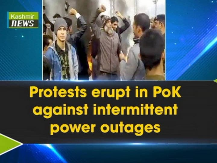 Protests erupt in PoK against intermittent power outages