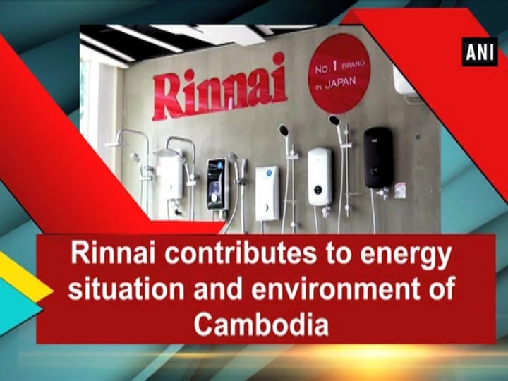 Rinnai contributes to energy situation and environment of Cambodia