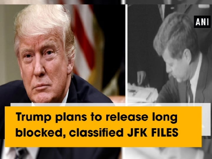 Trump plans to release long blocked, classified JFK FILES