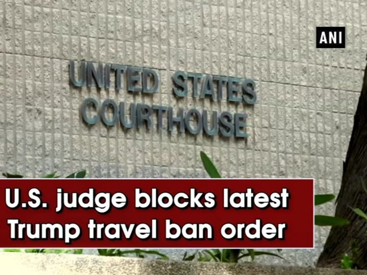 U.S. judge blocks latest Trump travel ban order