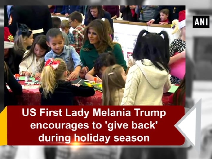 US First Lady Melania Trump encourages to 'give back' during holiday season
