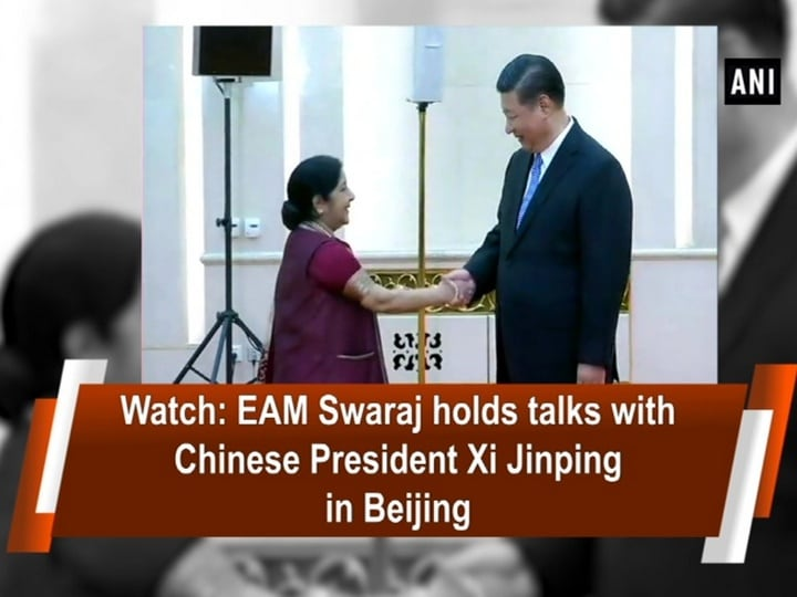 Watch: EAM Swaraj holds talks with Chinese President Xi Jinping in Beijing
