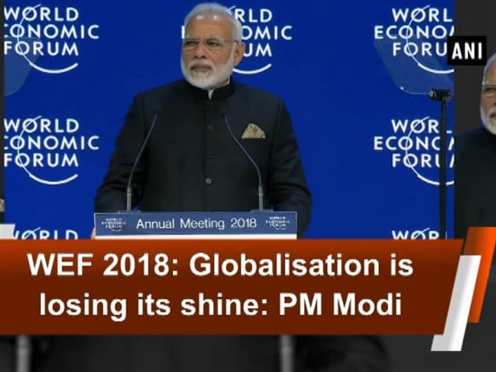 WEF 2018: Globalisation is losing its shine: PM Modi