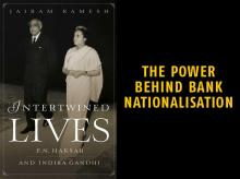 Intertwined Lives; P N Haksar and Indira Gandhi; Author:Jairam Ramesh; Publisher: Simon & Schuster India; Pages: 560; Price: Rs 799