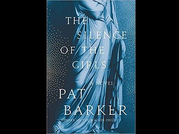 The silence of  the girls Author:  Pat Barker