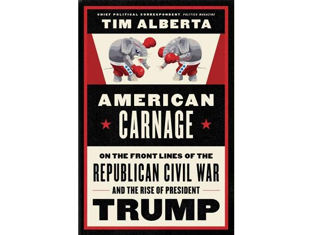 Cover of American Carnage: On the Front Lines of the Republican Civil War and the Rise of President Trump. Credits: Amazon.in