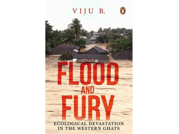 Cover of Flood and Fury: Ecological Devastation in the Western Ghats. Credits: Amazon.in