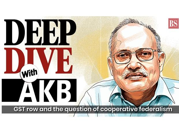 Deep Dive with AKB: GST row and the question of cooperative federalism