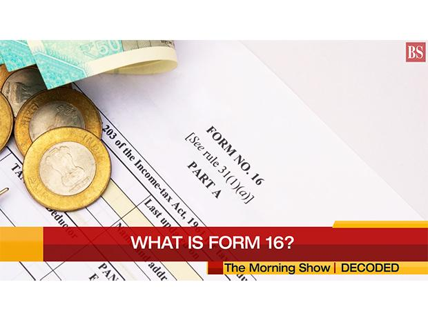 What is Form 16?   Everything about Form-16: Decoded