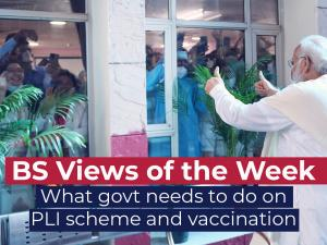 BS Views of the Week: What govt needs to do on PLI scheme and vaccination