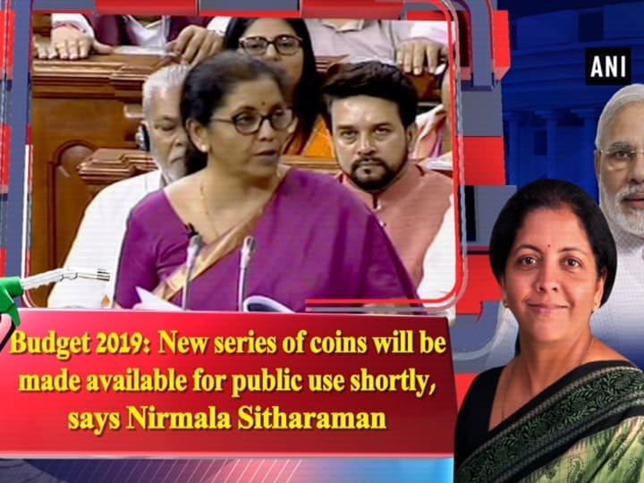 Budget 2019: New series of coins will be made available for public use shortly, says Nirmala Sitharaman