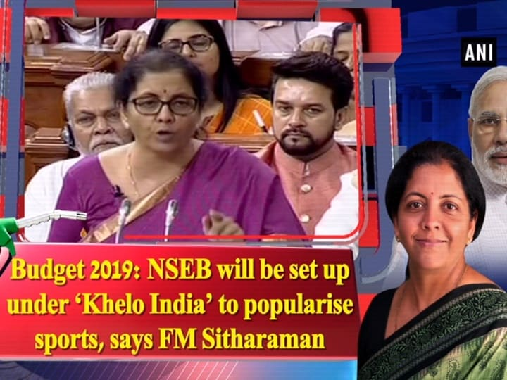 Budget 2019: NSEB will be set up under 'Khelo India' to popularise sports, says FM Sitharaman