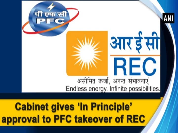 Cabinet gives 'In Principle' approval to PFC takeover of REC