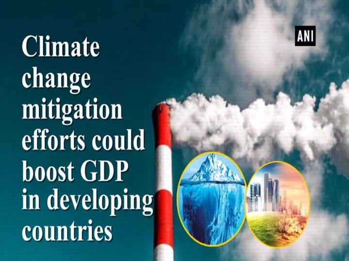 Climate change mitigation efforts could boost GDP in developing countries