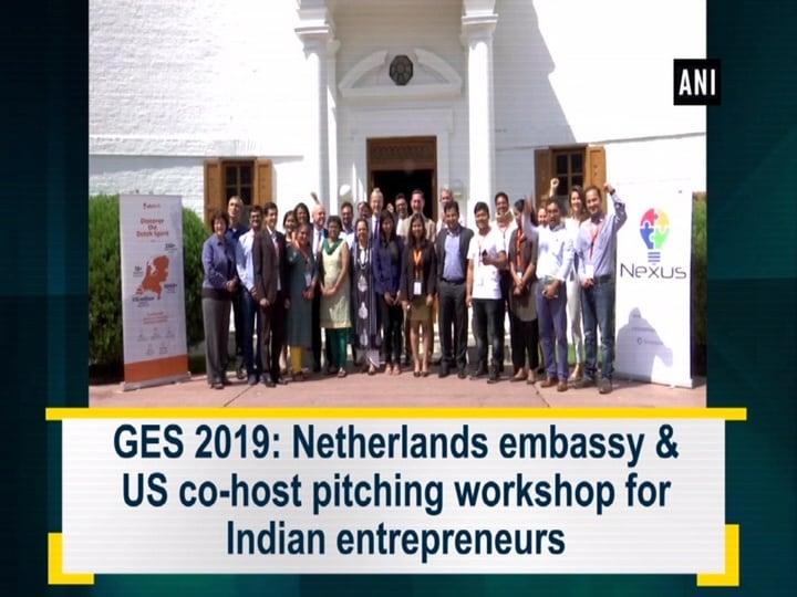GES 2019: Netherlands embassy and US co-host pitching workshop xfor Indian entrepreneurs