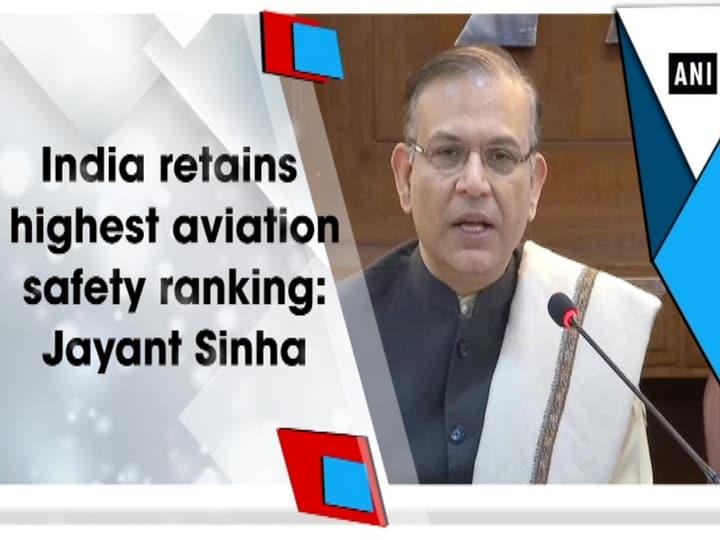 India retains highest aviation safety ranking: Jayant Sinha