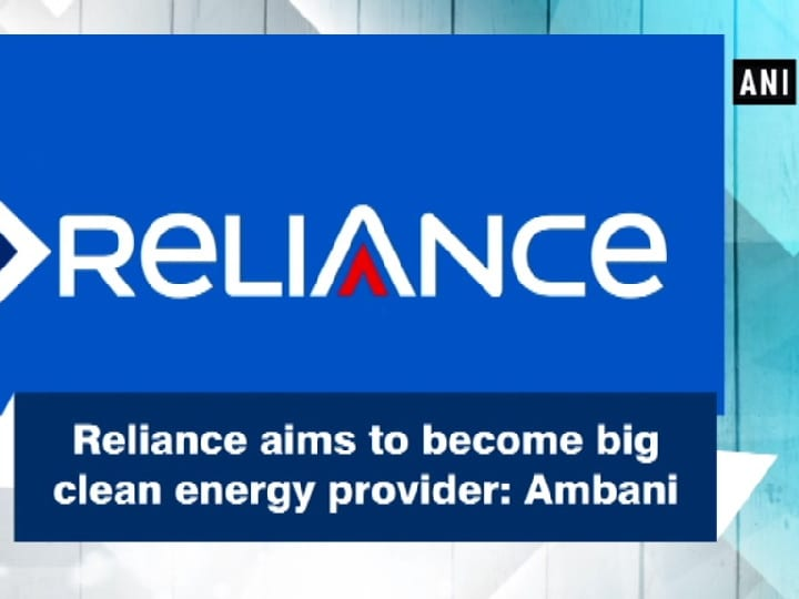 Reliance aims to become big clean energy provider: Ambani