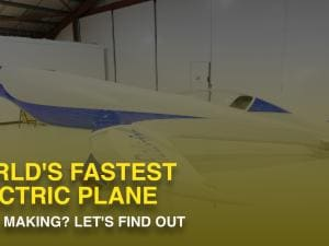 World's fastest electric plane: Who's making? Let's find out