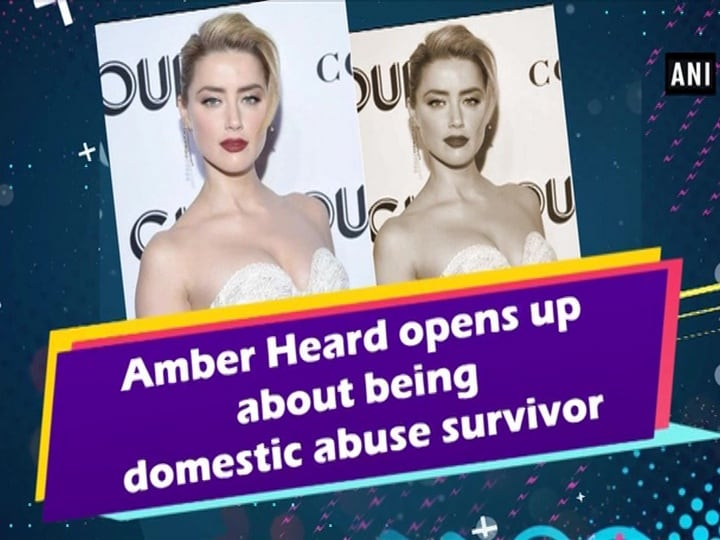 Amber Heard opens up about being domestic abuse survivor