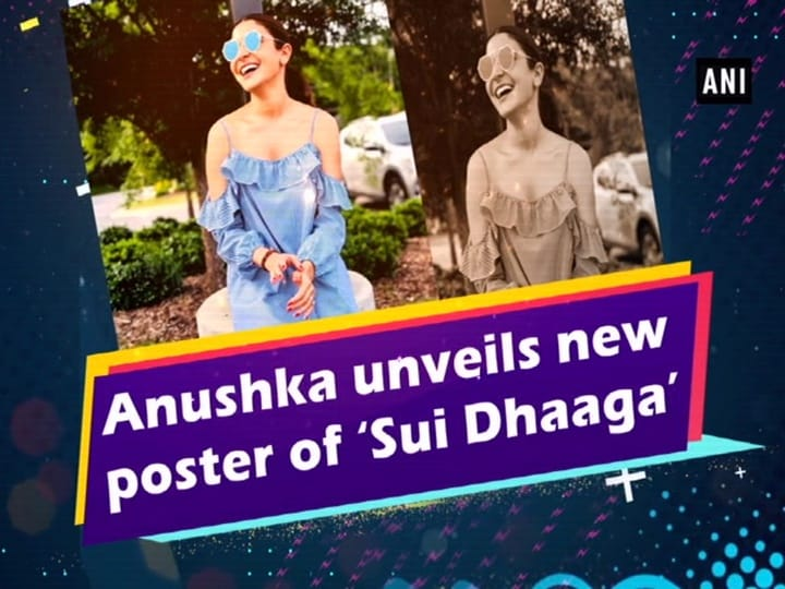 Anushka unveils new poster of 'Sui Dhaaga'