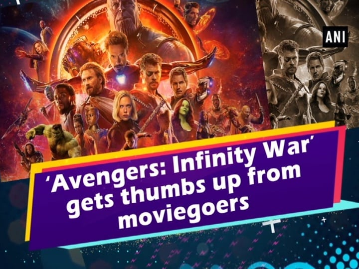 'Avengers: Infinity War' gets thumbs up from moviegoers