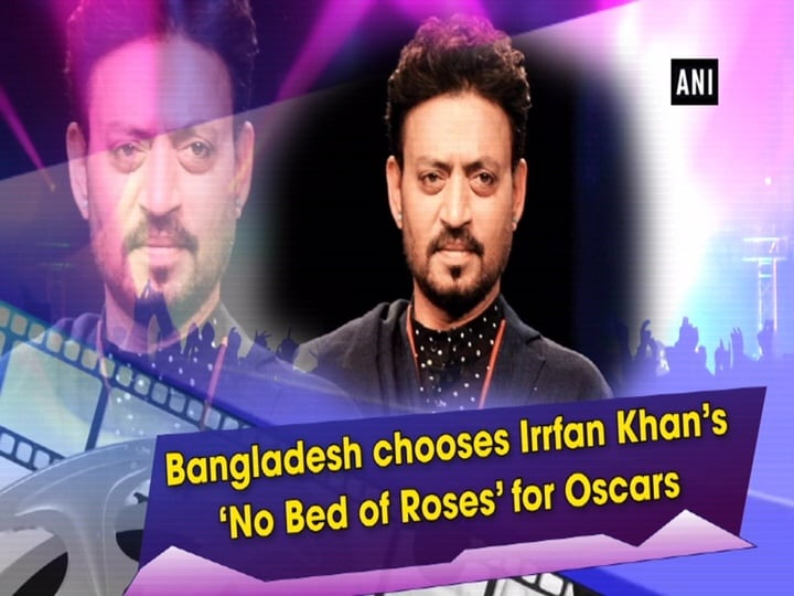 Bangladesh chooses Irrfan Khan's 'No Bed of Roses' for Oscars