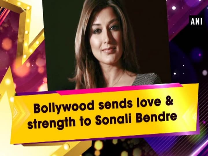 Bollywood sends love and strength to Sonali Bendre