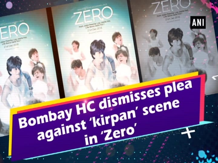 Bombay HC dismisses plea against 'kirpan' scene in 'Zero'