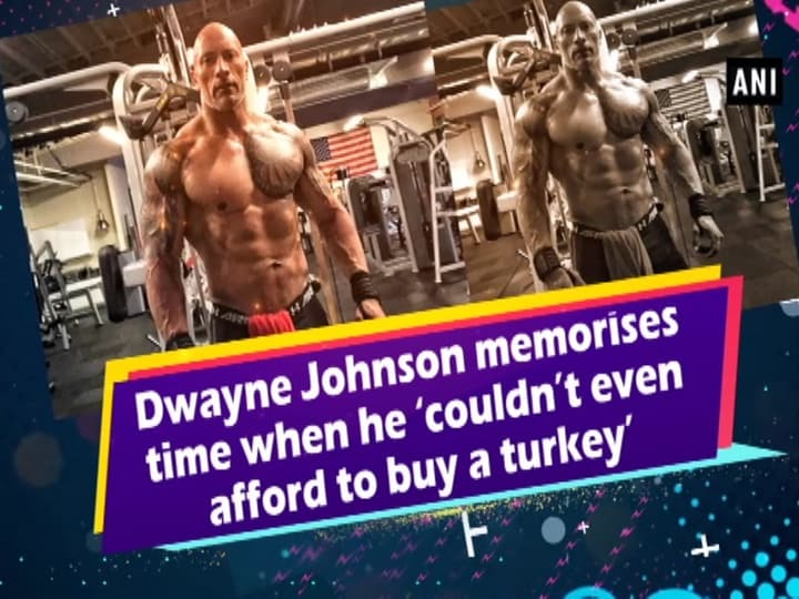 Dwayne Johnson memorises time when he 'couldn't even afford to buy a turkey'