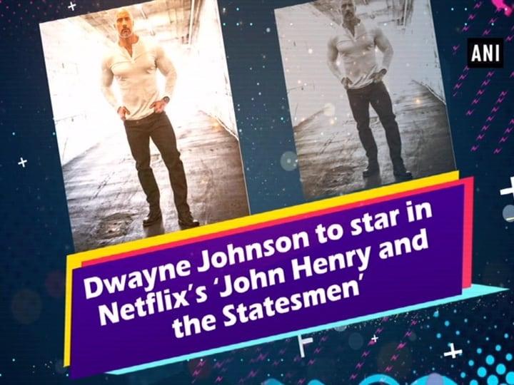 Dwayne Johnson to star in Netflix's 'John Henry and the Statesmen'