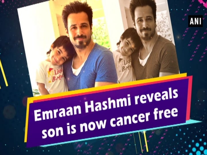 Emraan Hashmi reveals son is now cancer free