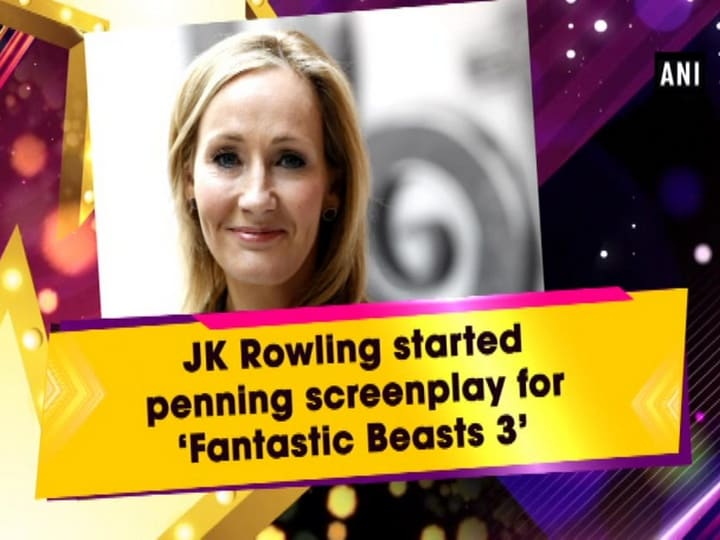 JK Rowling started penning screenplay for 'Fantastic Beasts 3'