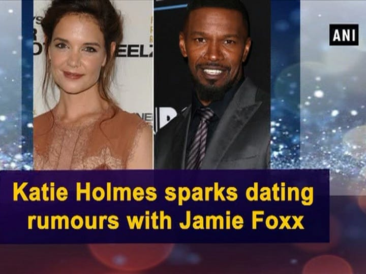 Katie Holmes sparks dating rumours with Jamie Foxx