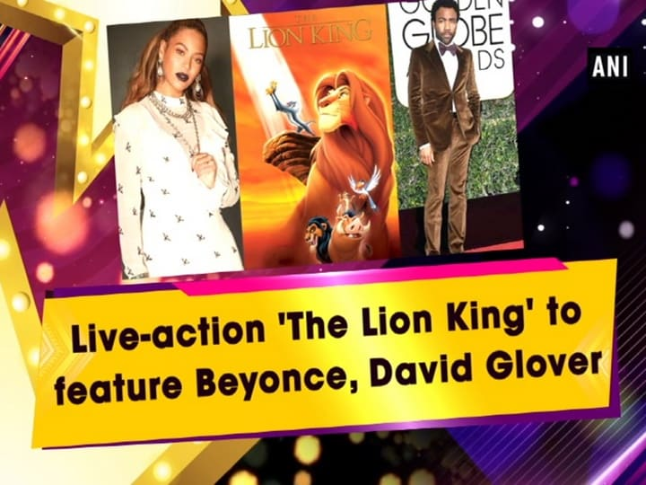 Live-action 'The Lion King' to feature Beyonce, David Glover