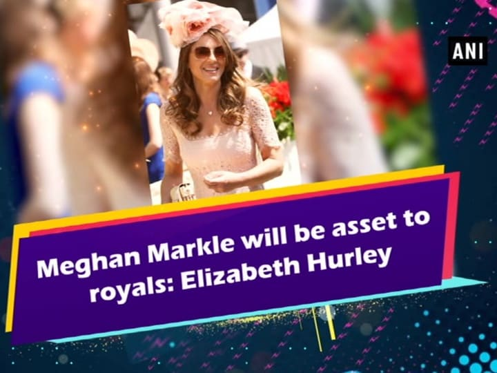 Meghan Markle will be asset to royals: Elizabeth Hurley