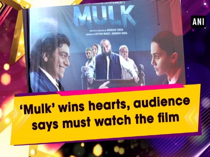 'Mulk' wins hearts, audience says must watch the film