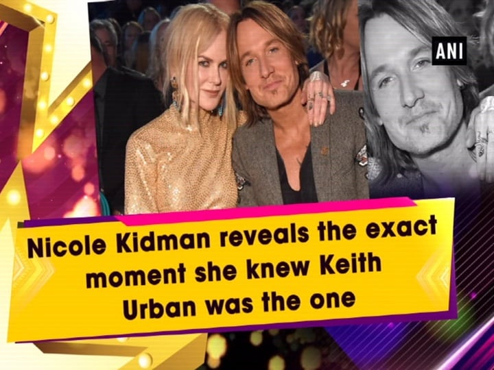 Nicole Kidman reveals the exact moment she knew Keith Urban was the one