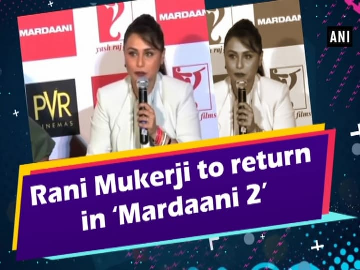 Rani Mukerji to return in 'Mardaani 2'