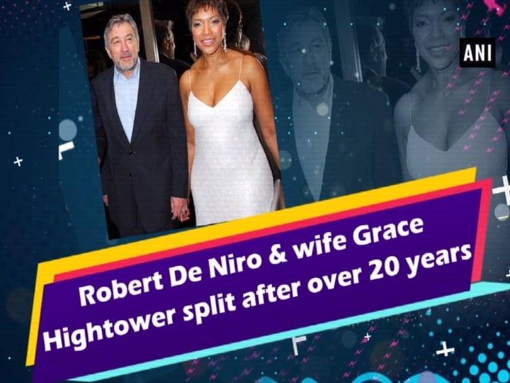 Robert De Niro and wife Grace Hightower split after over 20 years
