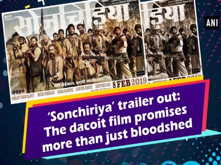'Sonchiriya' trailer out: The dacoit film promises more than just bloodshed