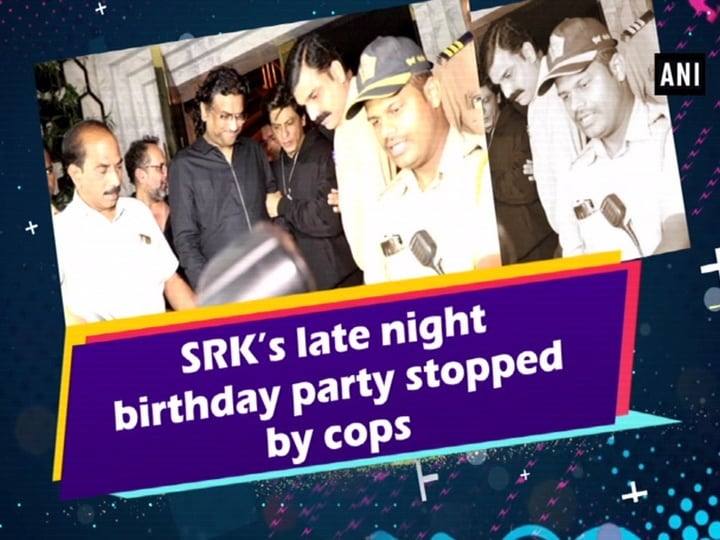 SRK's late night birthday party stopped by cops