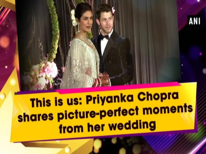 This is us: Priyanka Chopra shares picture-perfect moments from her wedding