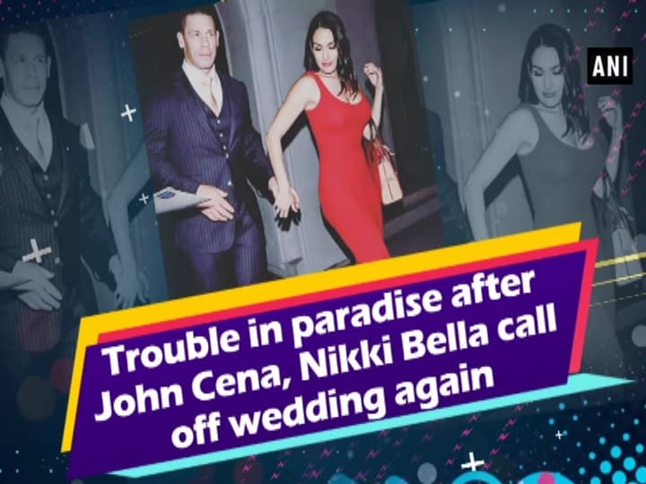 Trouble in paradise after John Cena, Nikki Bella call off wedding again