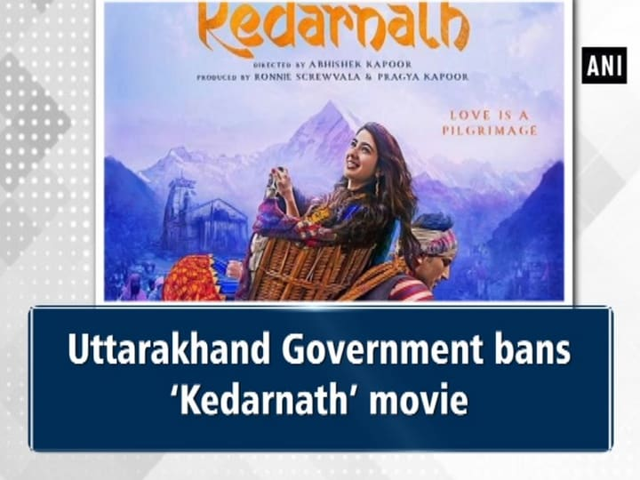 Uttarakhand Government bans 'Kedarnath' movie
