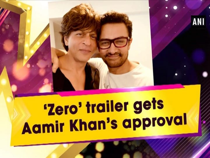 'Zero' trailer gets Aamir Khan's approval
