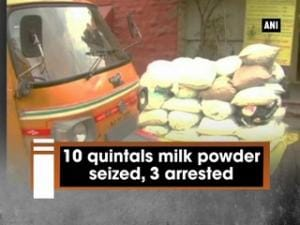 10 quintals milk powder seized, 3 arrested