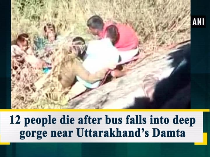 12 people die after bus falls into deep gorge near Uttarakhand's Damta