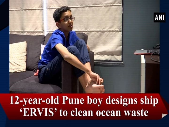12-year-old Pune boy designs ship 'ERVIS' to clean oceans