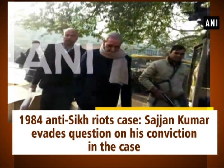 1984 anti-Sikh riots case: Sajjan Kumar evades question on his conviction in the case
